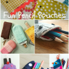 fun pencil pouches to sew for back to school