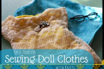 Sewing Doll Clothes with Knit Fabrics